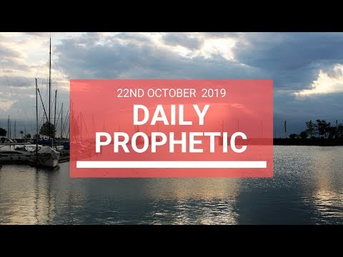 Daily Prophetic 22 October 2019 Word 6