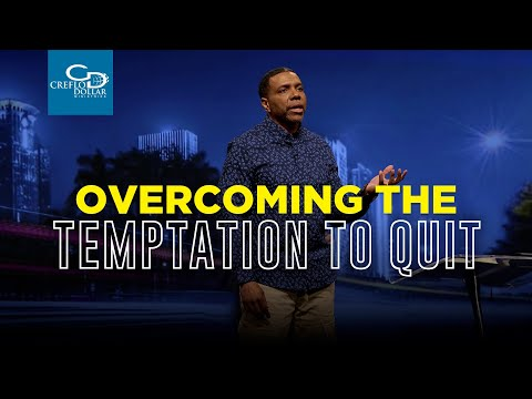 Overcoming The Temptation To Quit