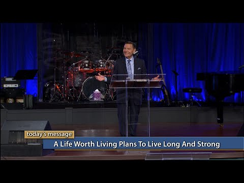 A Life Worth Living Plans To Live Long and Strong
