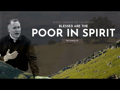 Blessed Are the Poor in Spirit - Tim Conway