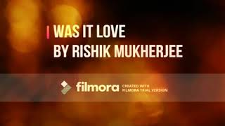 Was it Love - rishik.mukherjee , Sufi