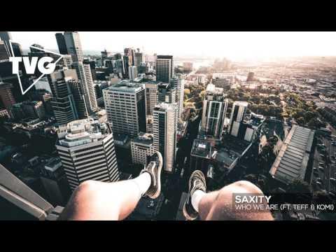 SAXITY - Who We Are (ft. Teff & Komi) - UCxH0sQJKG6Aq9-vFIPnDZ2A