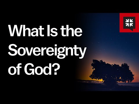 What Is the Sovereignty of God? // Ask Pastor John
