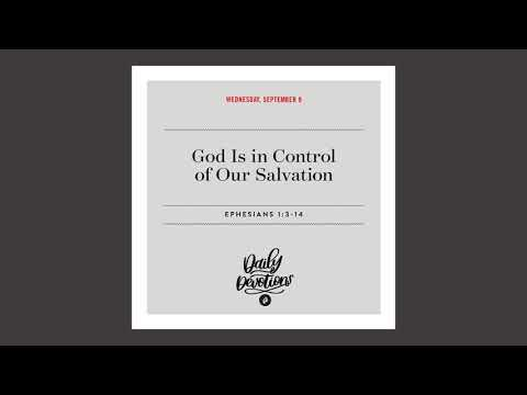 God Is in Control of Our Salvation  Daily Devotional