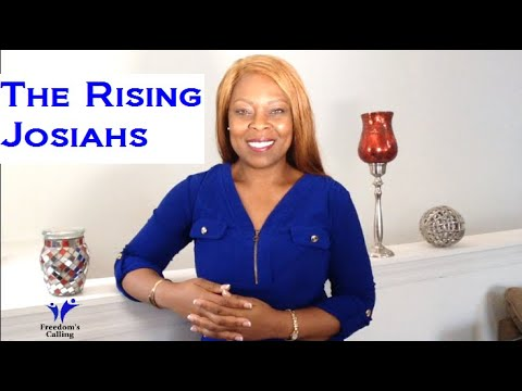 WEDNESDAY WORD - The Rising Josiahs