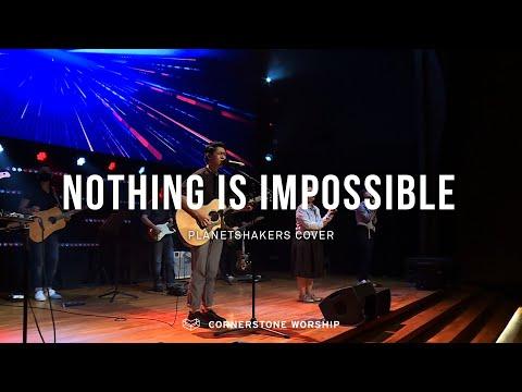Nothing Is Impossible (Planetshakers) - Josiah Yang  Cornerstone Worship