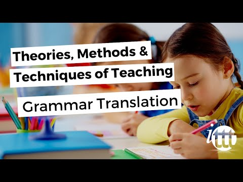 Theories, Methods & Techniques of Teaching - Grammar Translation