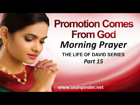 PROMOTION COMES FROM GOD - MORNING PRAYER