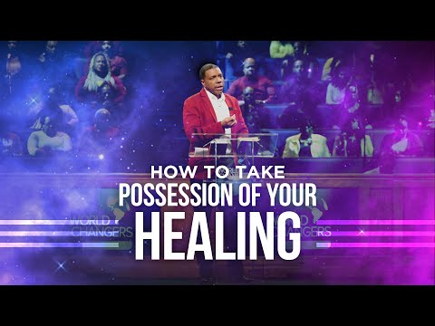 Wednesday Service - How to Take Possession of Your Healing