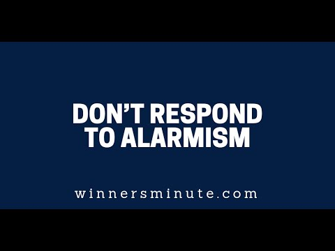 Dont Respond to Alarmism  The Winner's Minute With Mac Hammond