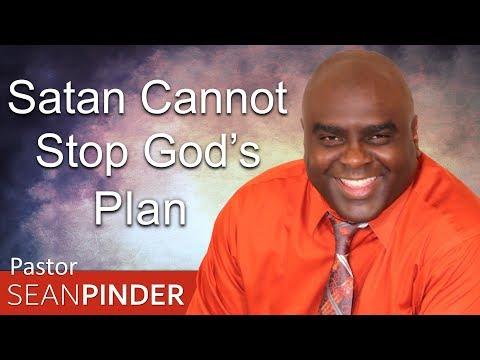 SATAN CANNOT STOP GOD'S PLANS - BIBLE PREACHING  PASTOR SEAN PINDER