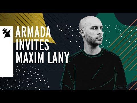 Armada Invites – Maxim Lany - UCGZXYc32ri4D0gSLPf2pZXQ