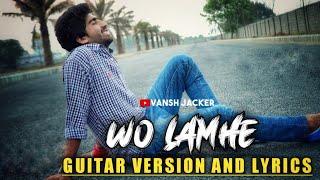 Wo Lamhe (Sakoon)Version || Song/Lyrics || Guitar  - vanshjacker , Acoustic