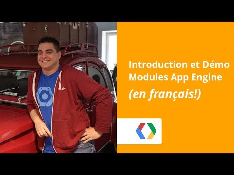 [FR] Google App Engine Modules - Intro et Démo - UC_x5XG1OV2P6uZZ5FSM9Ttw