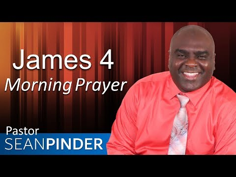 NO WEAPON WILL PROSPER - JAMES 4 - MORNING PRAYER  PASTOR SEAN PINDER