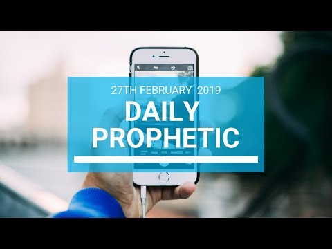 Daily Prophetic 27 February 2019