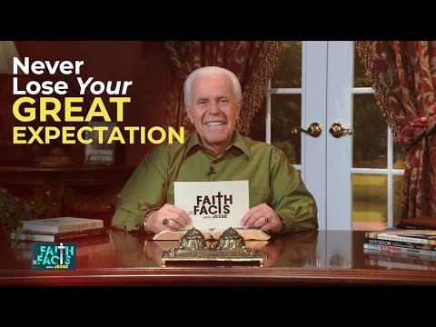 Faith the Facts: Never Lose Your Great Expectation  Jesse Duplantis