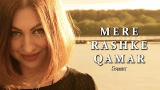 Mere Rashke Qamar - ssameer , Christian