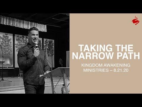 Taking the Narrow Path // Brian Guerin // Kingdom Awakening Ministries 8.21.20