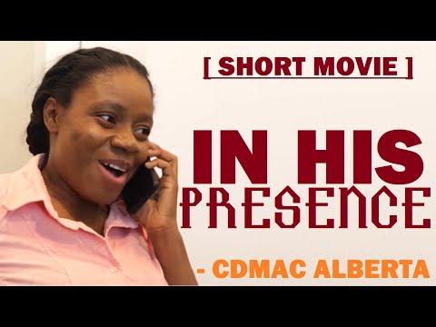 IN HIS PRESENCE  PLS SHARE!!!  CDMAC ALBERTA