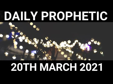 Daily Prophetic 20 March 2021 2 of 7