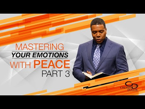 Mastering Your Emotions with Peace Pt. 3 - Episode 6