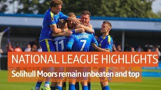 Solihull Moors remain unbeaten | National League Highlights show, 17th August 2019
