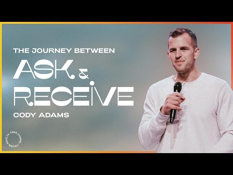 The Journey Between Ask & Receive  Free Chapel Young Adults x Free Chapel College
