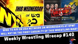 Weekly Wrestling Wrecap #140 NXT Airing on USA Network?   Will Vince TakeOver NXT? Aug 18 2019