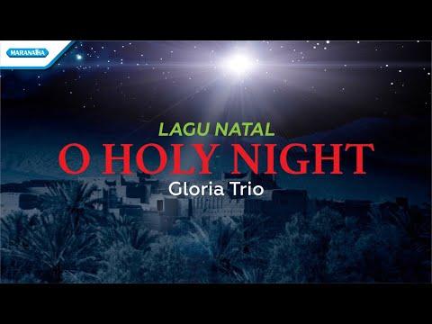 O Holy Night - Lagu Natal - Gloria Trio (with lyric)