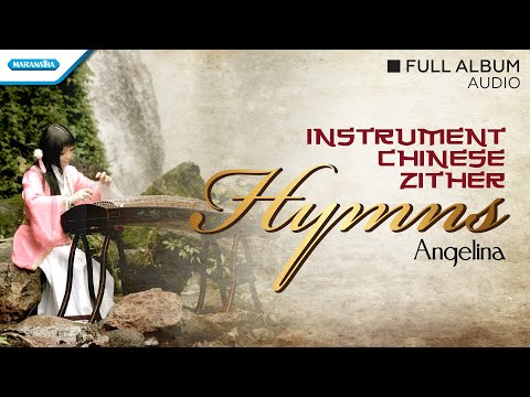Angelina - The Greatest Hymns, Chinese Zither Instrumental