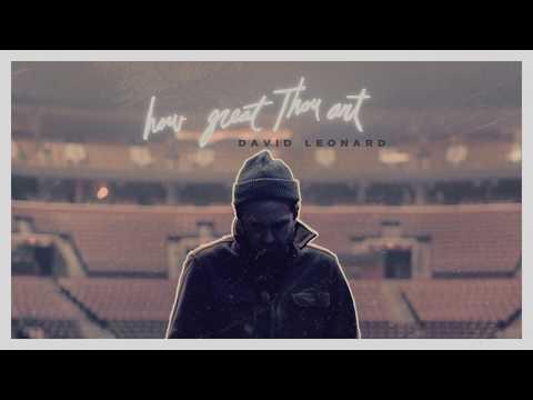 David Leonard - How Great Thou Art (Official Audio Video)