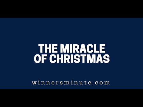 The Miracle of Christmas  The Winner's Minute With Mac Hammond