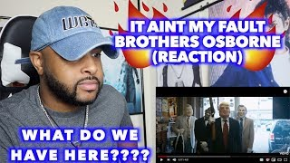 IT AINT MY FAULT - BROTHERS OSBORNE | THIS VIDEO IS HILARIOUS !! | REACTION
