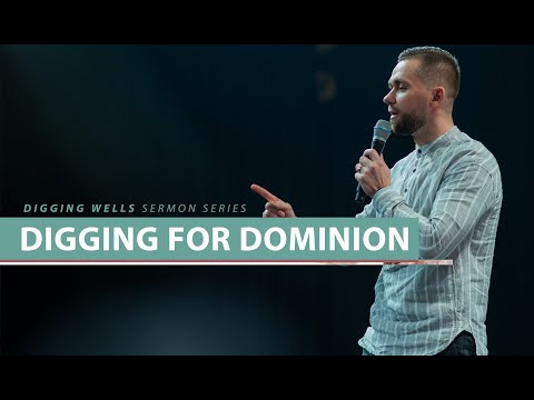 Digging For Dominion // Digging Wells (Part 2)