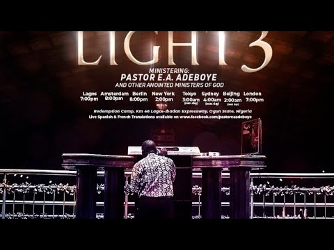 PASTOR E.A ADEBOYE SERMON - LET THERE BE LIGHT 3