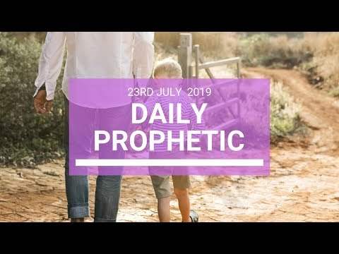 Daily Prophetic 23 July 2019 Word 4