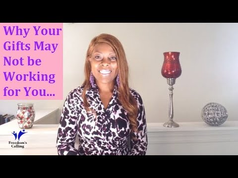 WEDNESDAY WORD - Why Your Gifts May Not be Working for You