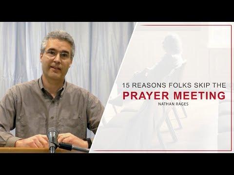 15 Reasons Folks Skip The Prayer Meeting - Nathan Rages