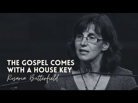 Rosaria Butterfield  The Gospel Comes with a House Key  TGCW18