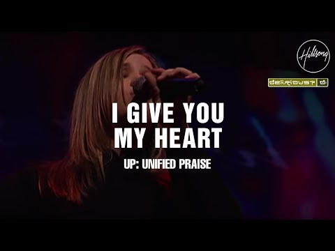 I Give You My Heart - Hillsong Worship & Delirious?