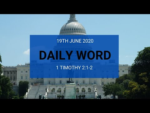 Daily Prophetic 19 June 2020 1 Timothy 2 1 and 2