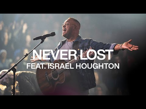 Never Lost ft. Israel Houghton  Live From Elevation Ballantyne  Elevation Worship