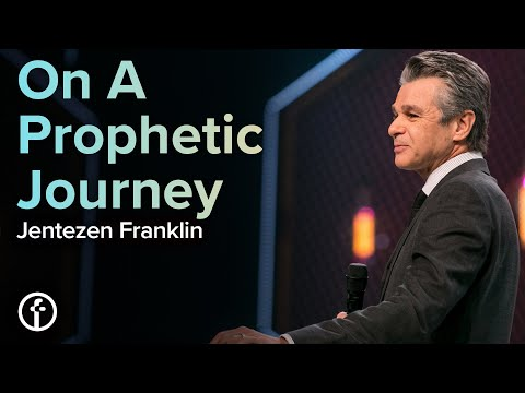 On A Prophetic Journey  Pastor Jentezen Franklin