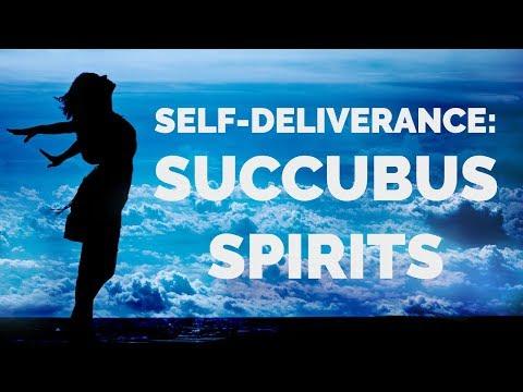 Deliverance Prayers: Succubus Spirits
