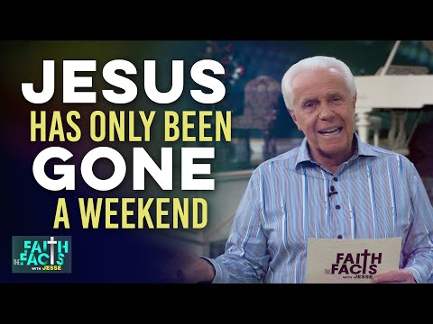 Faith the Facts: Jesus Has Only Been Gone A Weekend!  Jesse Duplantis