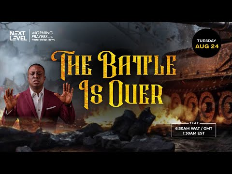 Next Level Prayers  The Battle Is Over  Pst Bolaji Idowu  24th August 2021