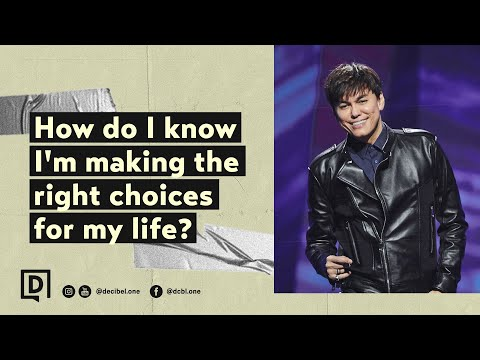 How Do I Know I'm Making The Right Choices For My Life?  Joseph Prince