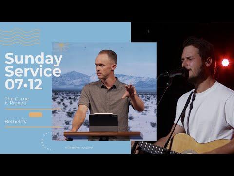 July 12th 2020  Sunday Service  Bethel Church