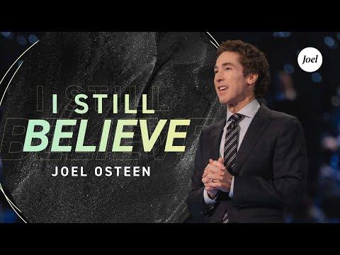 I Still Believe  Joel Osteen